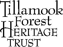 Tillamook Forest Heritage Trust proceeds help support the Tillamook Forest Center